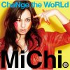 MiChi - Change the World