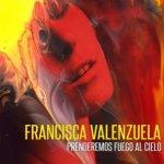 Francisca Valenzuela - Prenderemos fuego al cielo