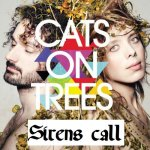 Cats on trees - Sirens call