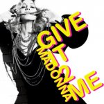 Madonna - Give It 2 Me