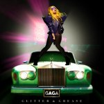 Lady Gaga - Glitter And Grease