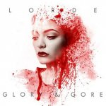 Lorde - Glory And Gore