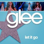 Glee - Let It Go