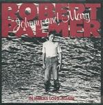 Robert Palmer - Johnny and Mary