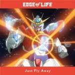 EDGE of LIFE - Just Fly Away (TV)