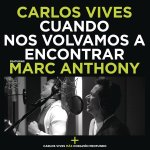 Carlos Vives y Marc Anthony - Cuando nos volvamos a encontrar