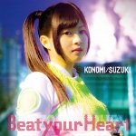 Konomi Suzuki - Beat your Heart