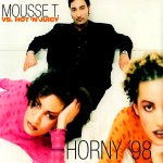 Mousse T. Vs. Hot 'N' Juicy - Horny