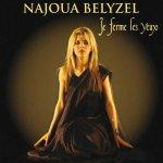 Najoua Belyzel - Je ferme les yeux