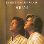 Wham! - Everything she wants