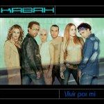 Kabah - Vivir por mí