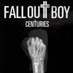 Fall Out Boy - Centuries