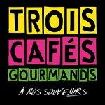 Trois Cafés Gourmands - A nos souvenirs
