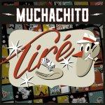 Muchachito - Tiré