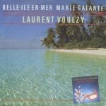 Laurent Voulzy - Belle-Ile-En-Mer, Marie-Galante