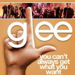 Glee - You can't always get what you want