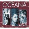 Oceana - Cry, cry