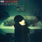 Love Of Lesbian - 1999
